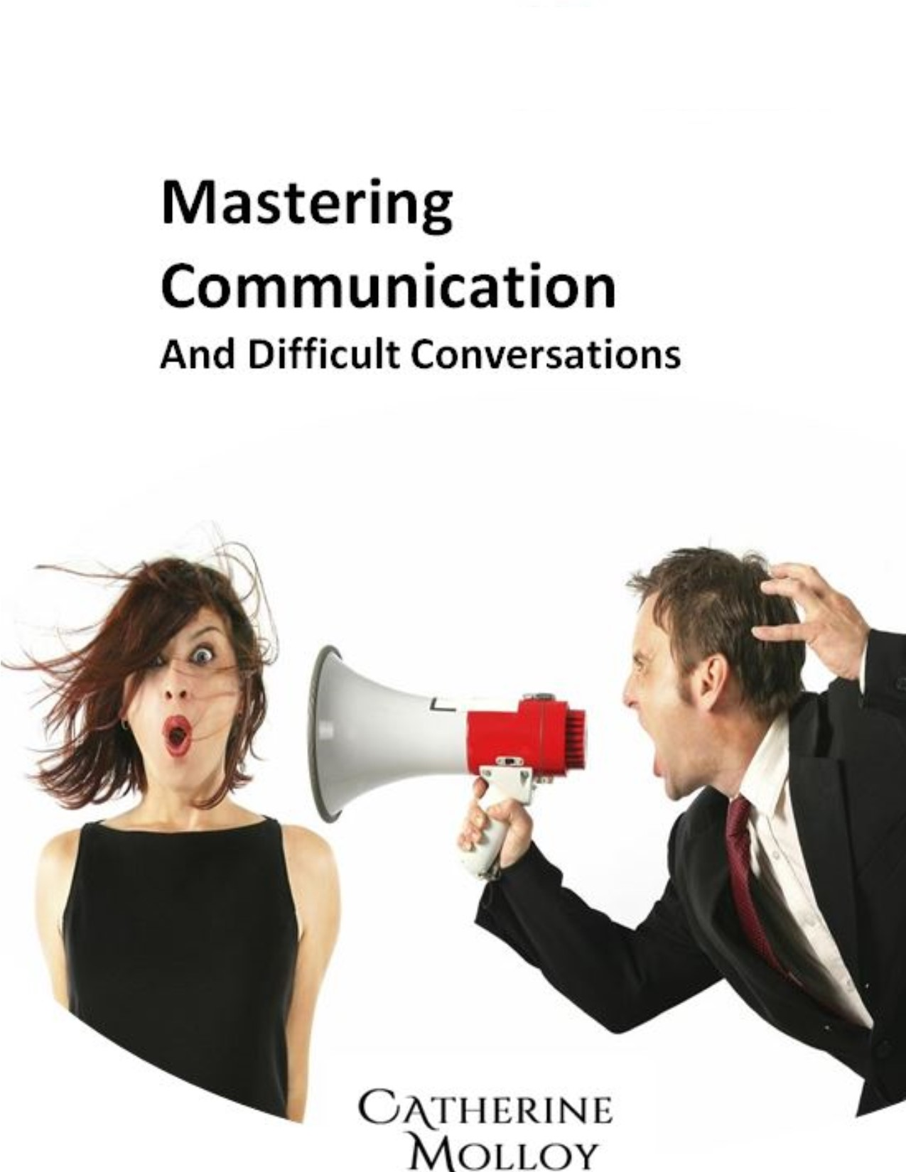 Mastering Communication and Difficult Conversations