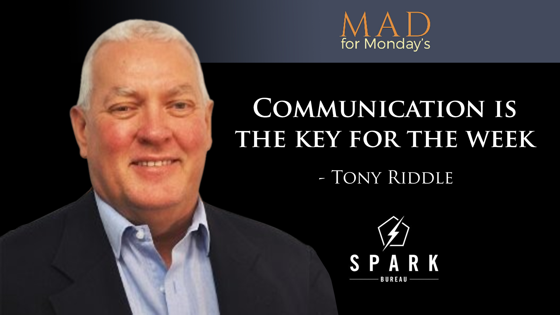 M.A.D. (Make a Difference) for Monday's – Communication is the key for the week