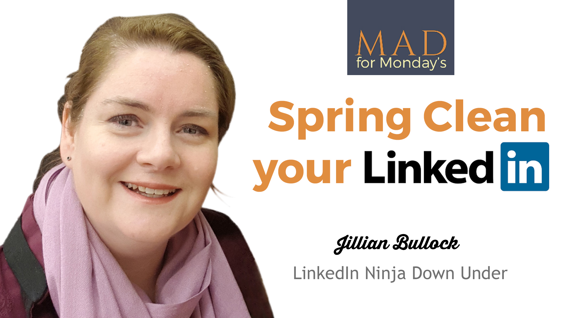 M.A.D. (Make a Difference) for Monday's – Spring Clean your LinkedIn