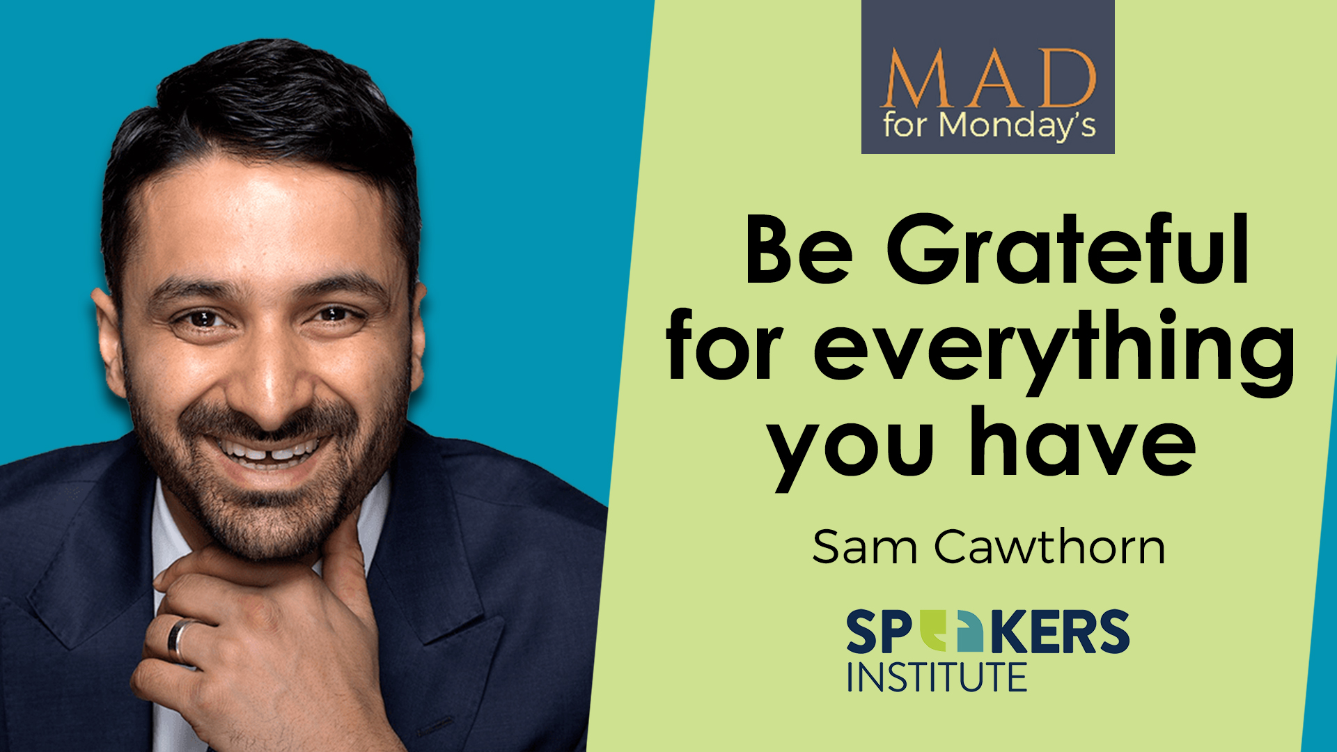 M.A.D. for Mondays – Why be grateful with Sam Cawthorn (with sub)