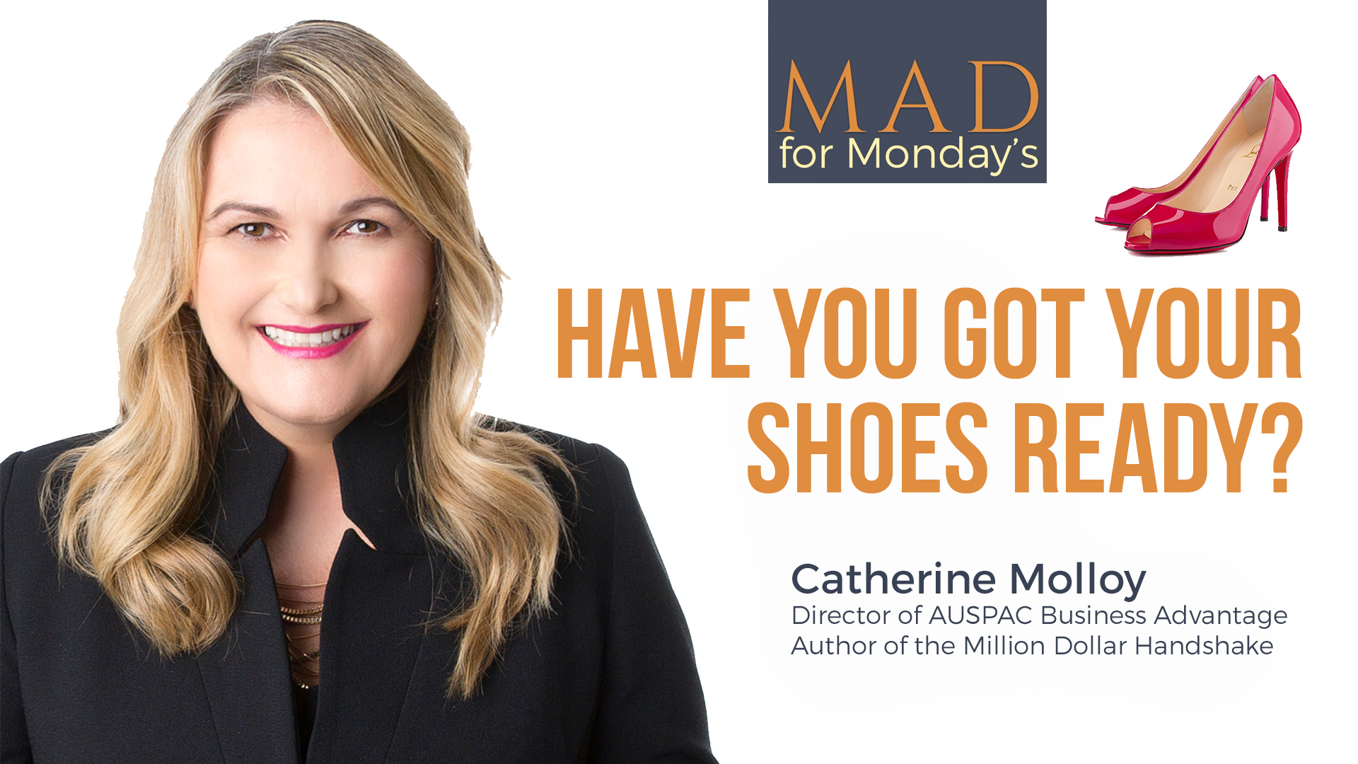 M.A.D. for Mondays – Have you got your shoes ready?