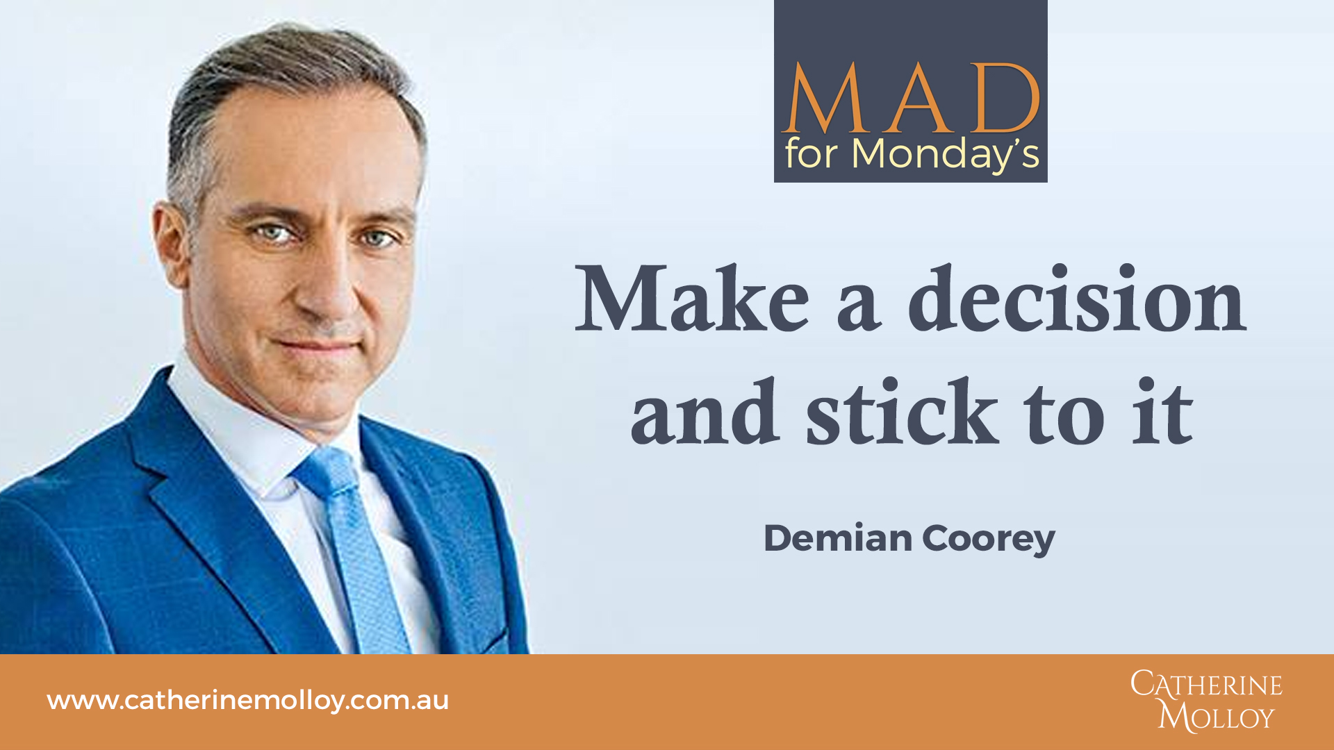 MAD for Monday's – Make a decision and stick to it
