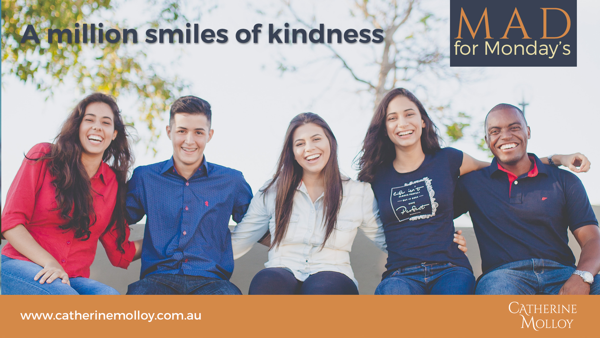 MAD for Monday's – A million smiles of kindness