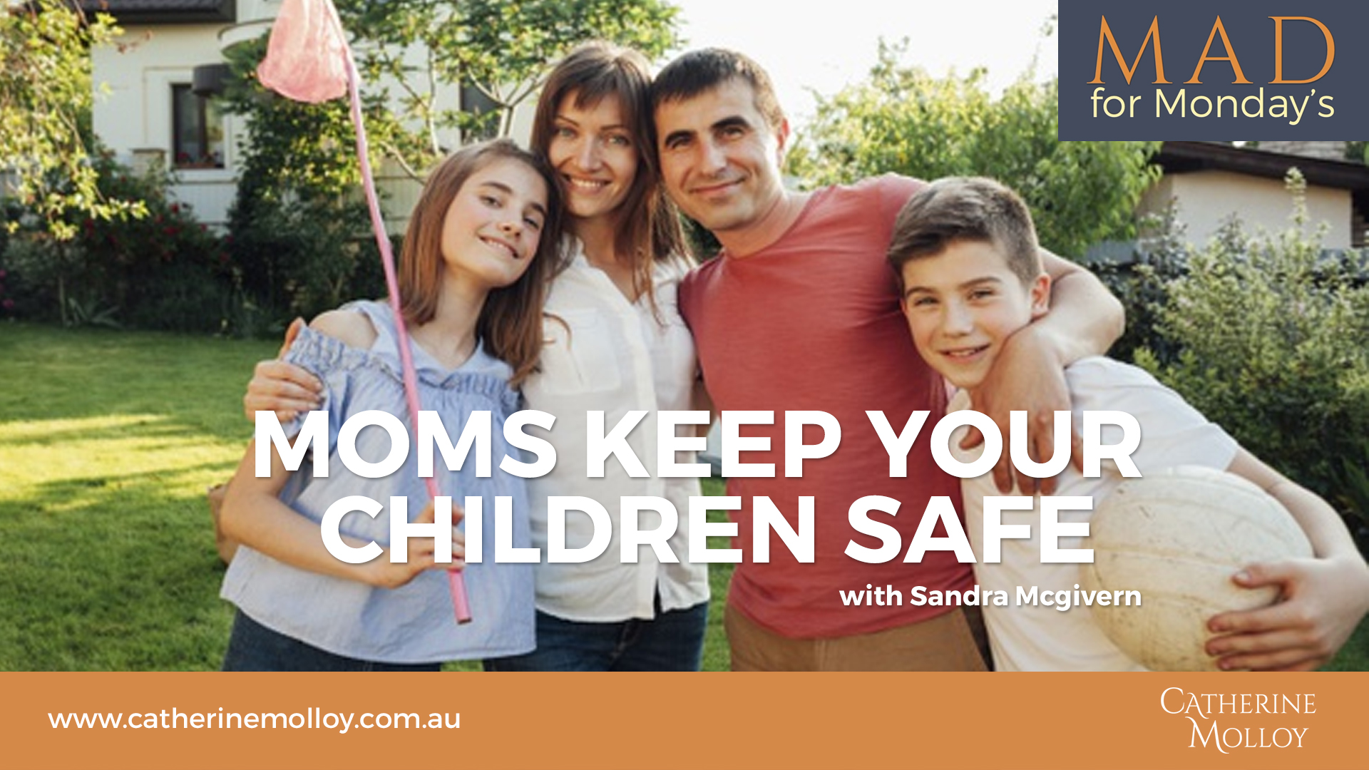 MAD for Monday's – Moms keep your children safe