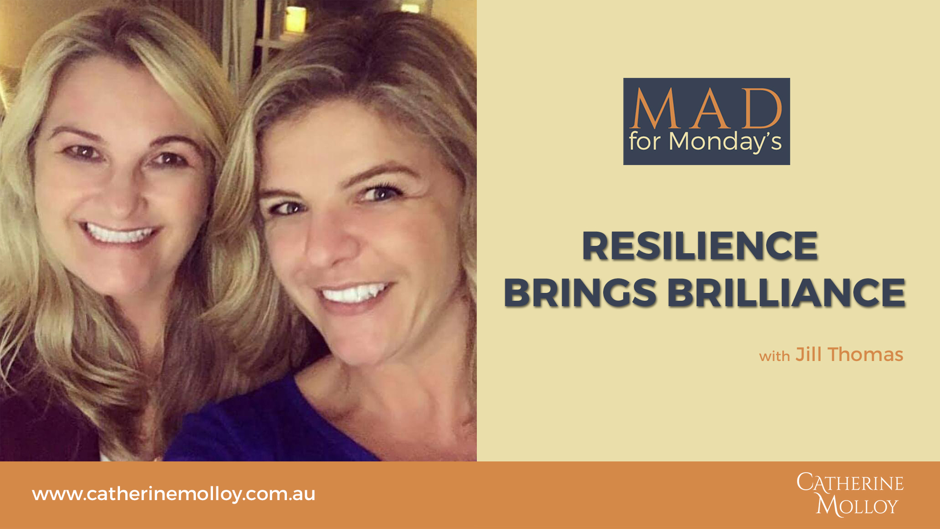 MAD for Monday's – Resilience brings brilliance