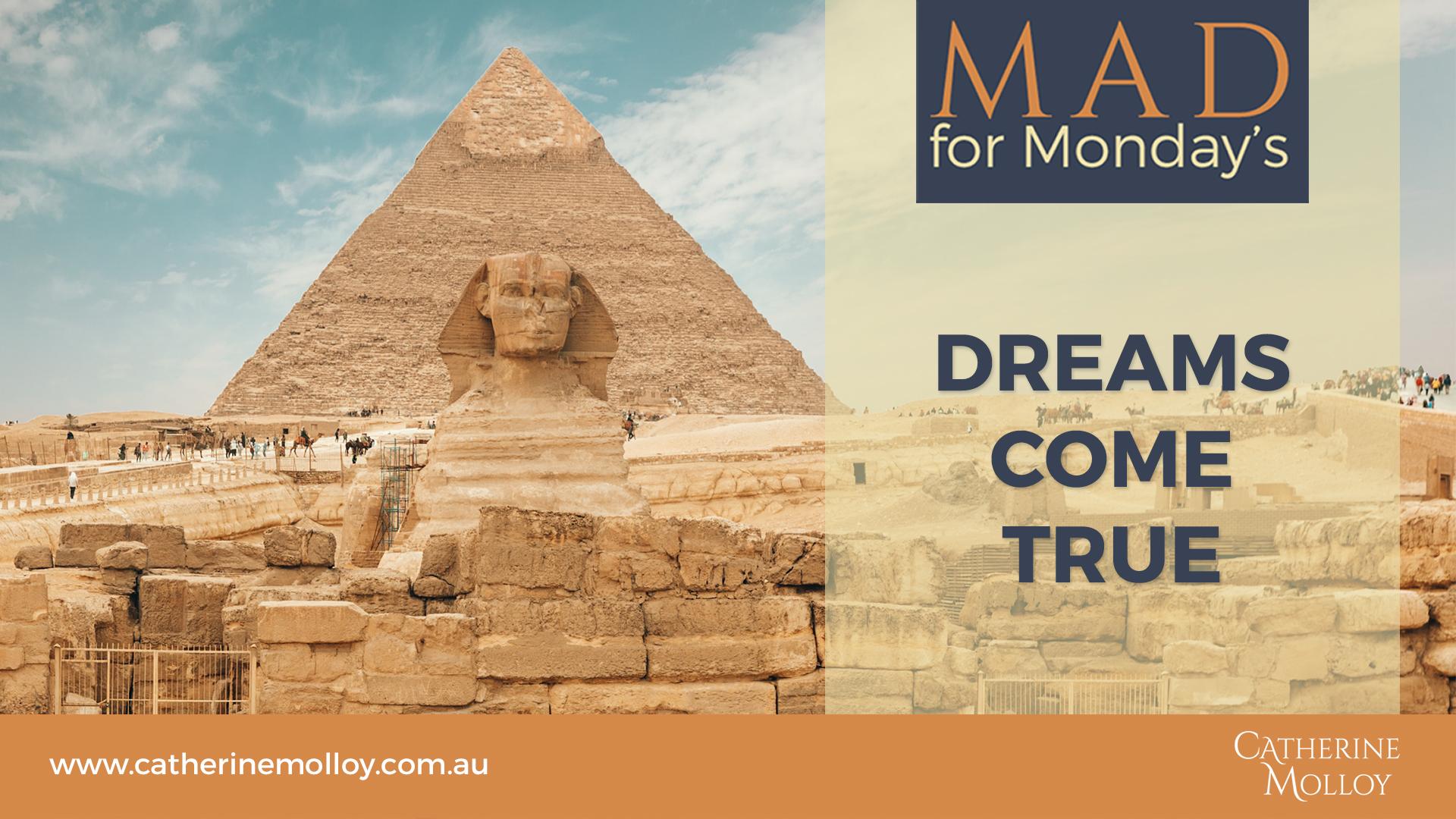 MAD for Monday's – Dreams Come True