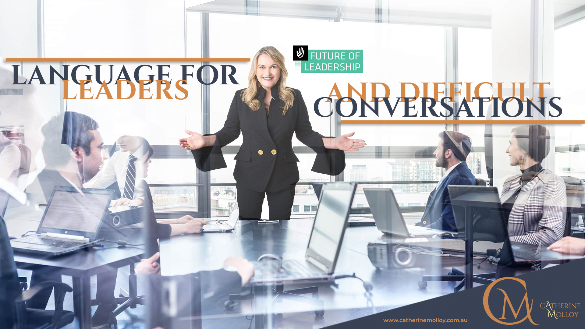 Language for Leaders and Difficult Conversations – Catherine Molloy